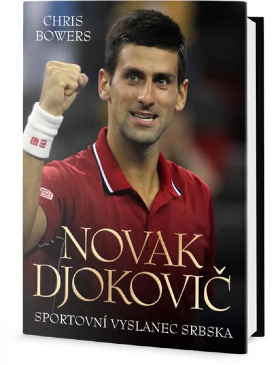 Novak Djokovič - sportovní vyslanec Srbska - Chris Bowers