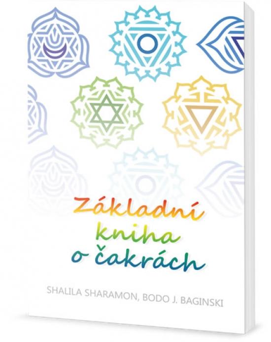Základní kniha o čakrách - Shalila Sharamonová, Bodo J. Baginski