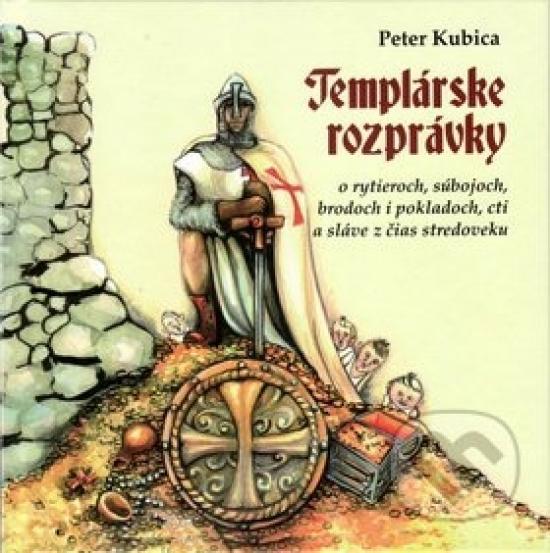 Templárske rozprávky - Peter Kubica