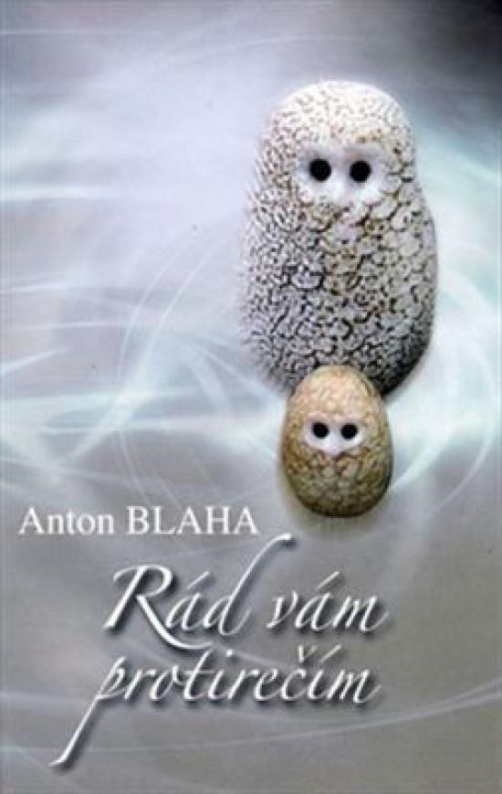 Rád Vám protirečím - Anton Blaha