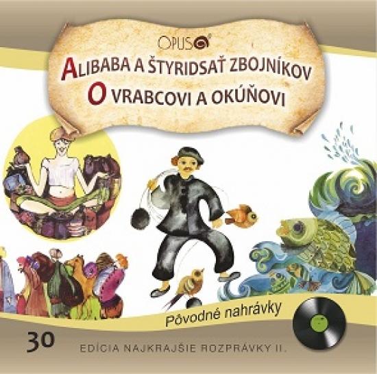 CD - Najkrajšie rozprávky 30 - Alibaba a štyridsať zbojníkov, O vrabcovi a okúňovi