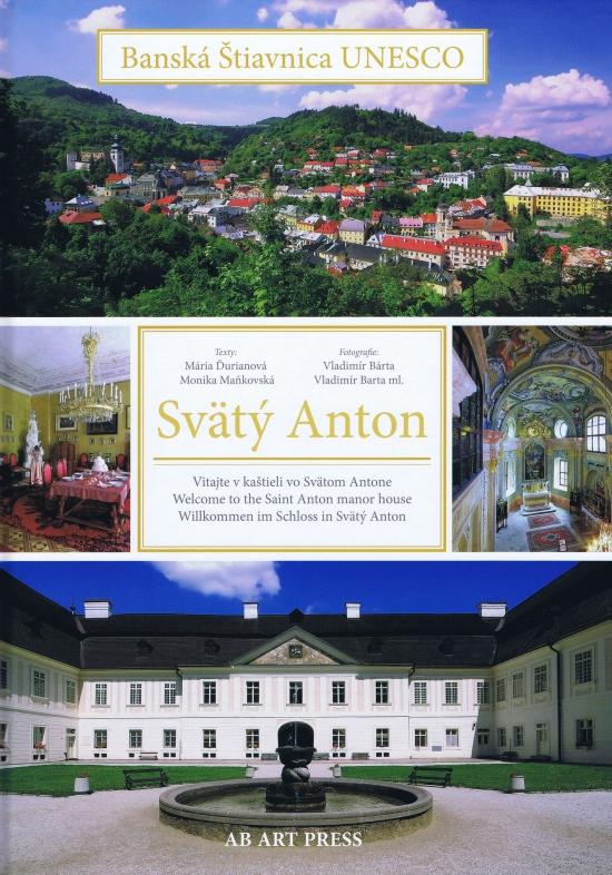 Banská Štiavnica / UNESCO - Svätý Anton-Vitajte v kaštieli vo Svätom Antone