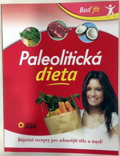 Buď fit - Paleolitická dieta