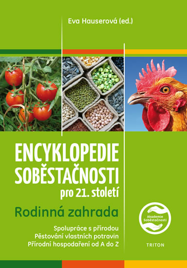 Encyklopedie soběstačnosti pro 21. století 1 - Rodinná zahrada - Eva Hauserová