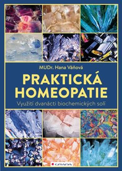 Praktická homeopatie - Využití dvanácti biochemických solí - Hana Váňová