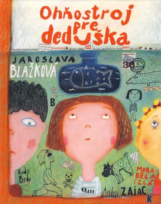 Ohňostroj pre deduška - Jaroslava Blažková