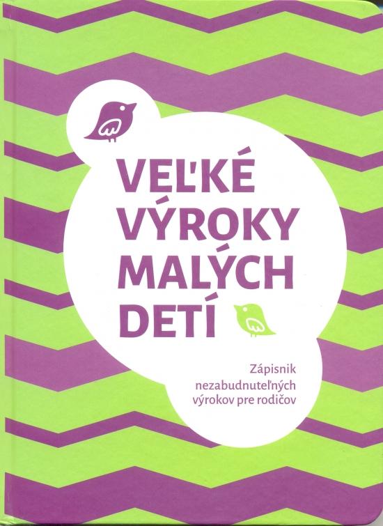 Veľké výroky malých detí - Miroslava Bajtošová, Veronika Gmiterko
