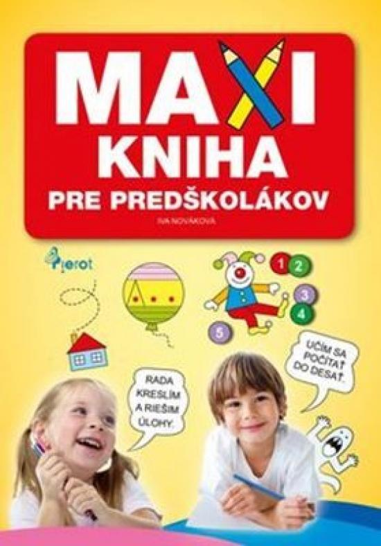 Maxi kniha pre predškolákov - Iva Nováková