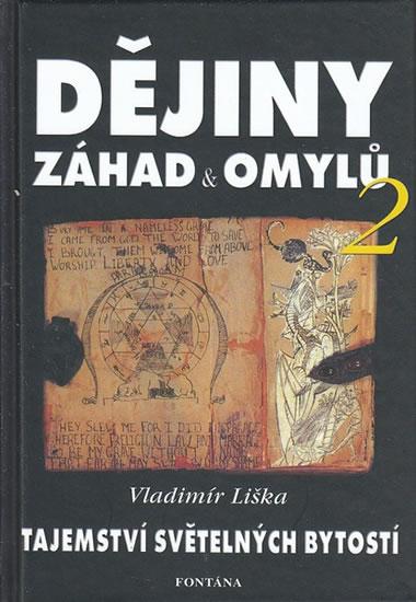 Dějiny záhad a omylů 2 - Tajemství světelných bytostí - Vladimír Liška