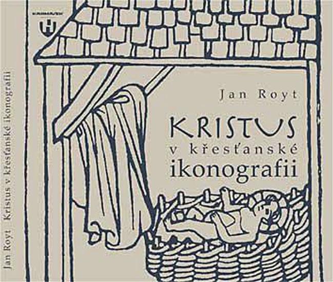 Kristus v křesťanské ikonografii - Jan Royt