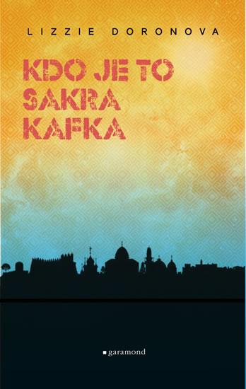 Kdo je to, sakra, Kafka? - Lizzie Doronová
