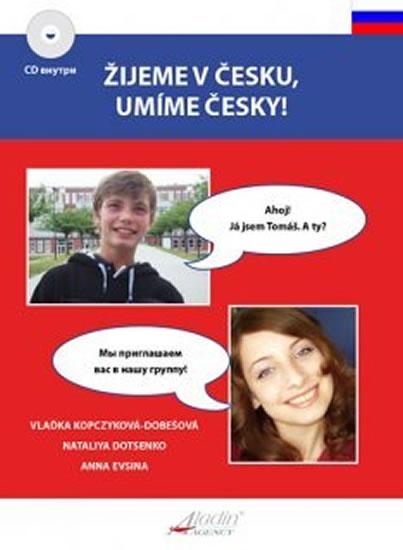 Žijeme v česku, umíme česky / WE SPEAK CZECH + CD - Vlaďka Kopczyková-Dobešová