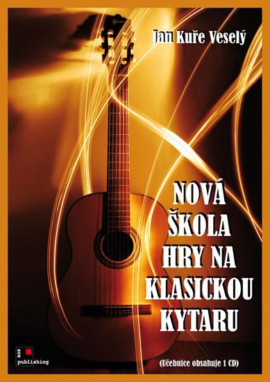 Nová škola hry na klasickou kytaru + CD - Kuře Veselý Jan