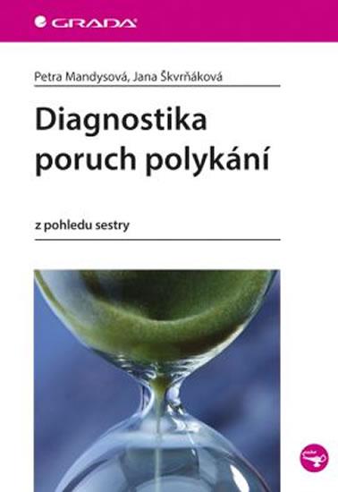 Diagnostika poruch polykání z pohledu sestry - Petra Mandysová, Jana Škvrňáková