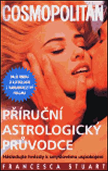 Příruční astrologický průvodce. Cosmopolitan - Francesca Stuart