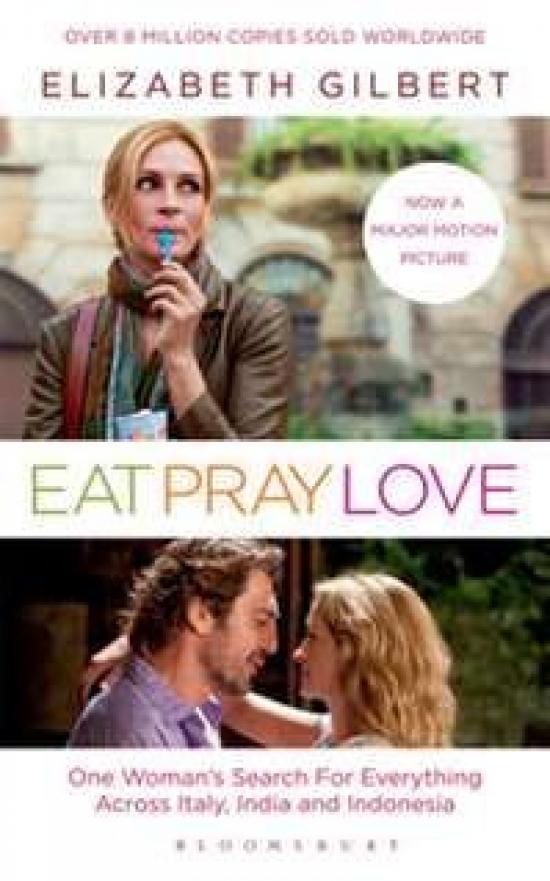 Eat, Pray, Love: Film Tie-In Edition - Elizabeth Gilbertová