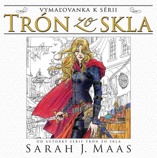 Trón zo skla Vymaľovanka k sérii - Sarah J. Maasová