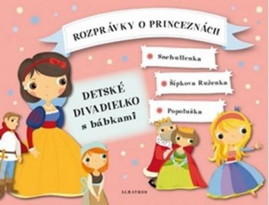 Rozprávky o princeznách - Detské divadielko s bábkami - Oldřich Růžička