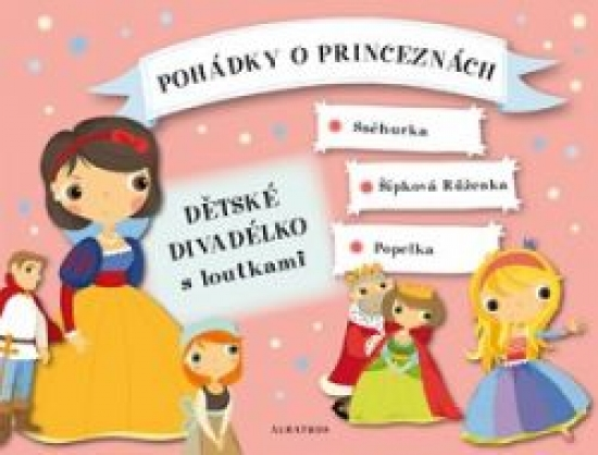 Pohádky o princeznách - Dětské divadélko s loutkami - Oldřich Ružička