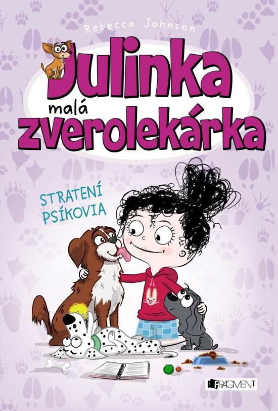 Julinka – malá zverolekárka 7 – Stratení psíkovia - Rebecca Johnson
