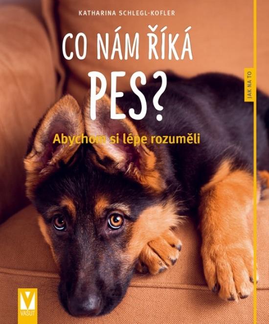 Co nám říká pes? – 2. vydání - Katharina Koflerová-Schleglová