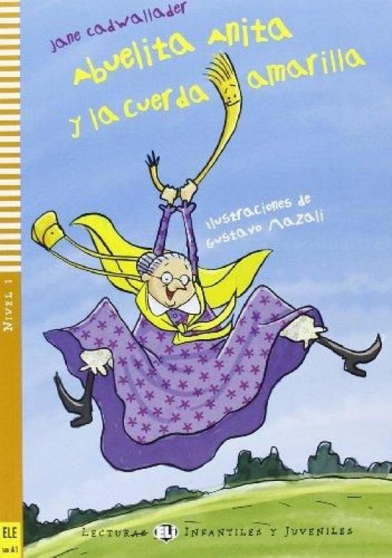Abuelita Anita y la cuerda amarilla (Sub-A1) - Jane Cadwallader