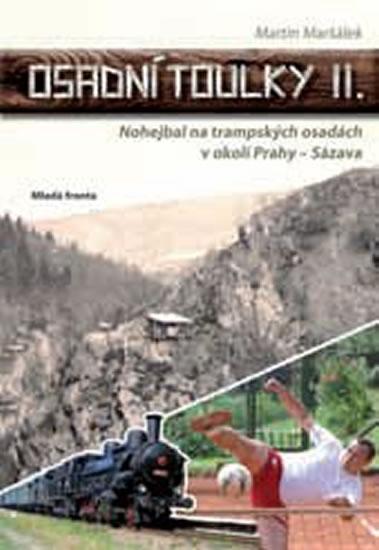 Osadní toulky II. - Nohejbal na trampských osadách v okolí Prahy - Sázava - Martin Maršálek