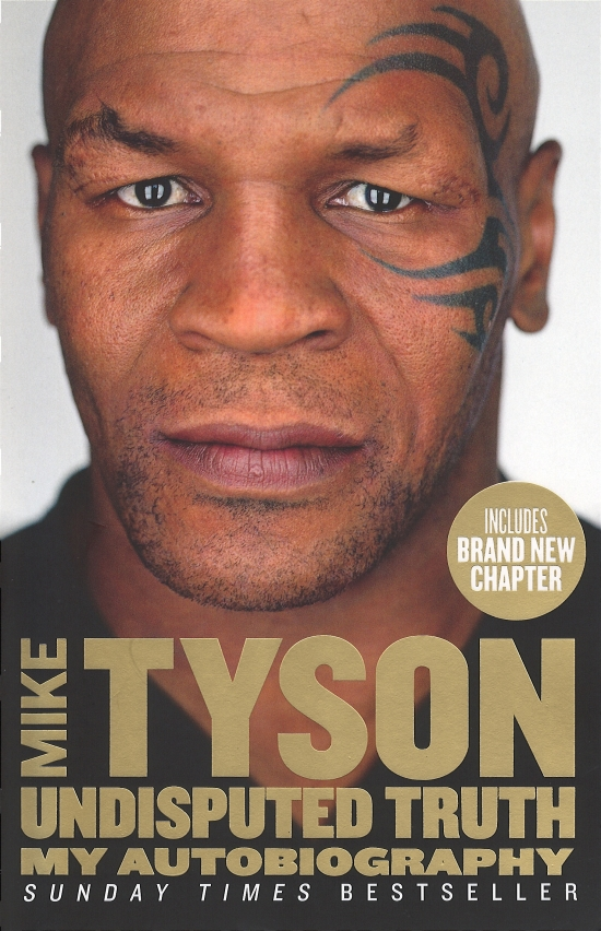 Undisputed Truth : My Autobiography - Mike Tyson