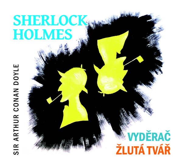 Sherlock Holmes Vyděrač/Žlutá tvář - CD - Sir Arthur Conan Doyle