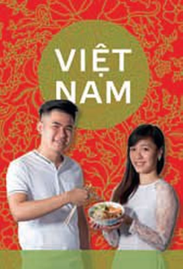 Tak vaří VIETNAM - Kuchařka od vietnamců v Česku - Lan Tranová Phuong, Nam Vu Hoal