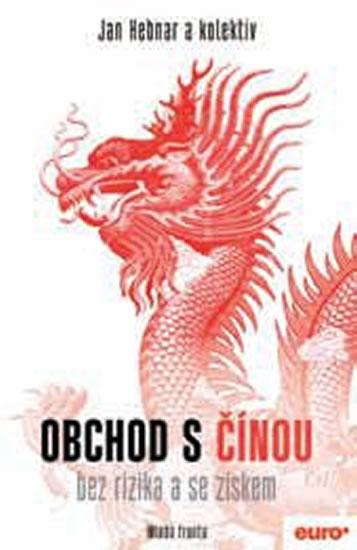 Obchod s Čínou bez rizika a se ziskem - Jan Hebnar a kolektiv