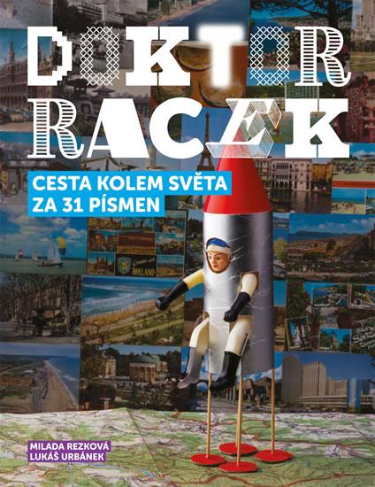 Doktor Racek — Cesta kolem světa za 31 písmen - Milada Rezková, Lukáš Urbánek