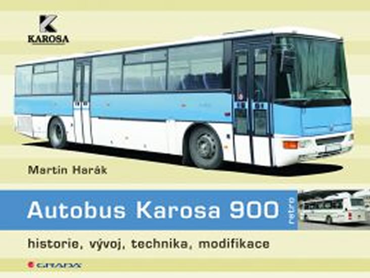 Autobus Karosa 900 - historie, vývoj, technika, modifikace - Martin Harák