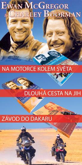 Na motorce kolem světa + Dlouhá cesta na jih + Závod do Dakaru - komplet 3 knihy - Ewan McGregor,Charley Boorman