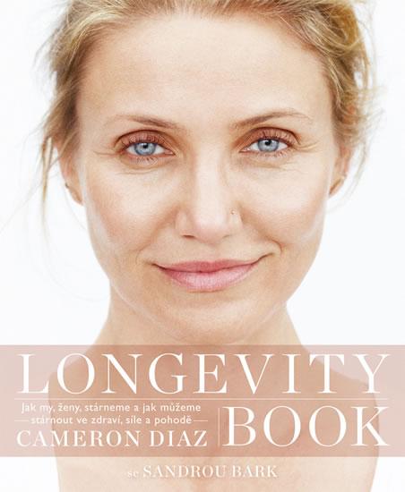 Longevity Book - Jak my, ženy, stárneme a jak můžeme stárnout ve zdraví, síle a pohodě.