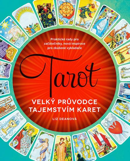 Tarot - Velký průvodce tajemstvím karet