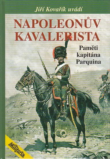 Napoleonův Kavalerista - Paměti kapitána Parquina - Jiří Kovařík