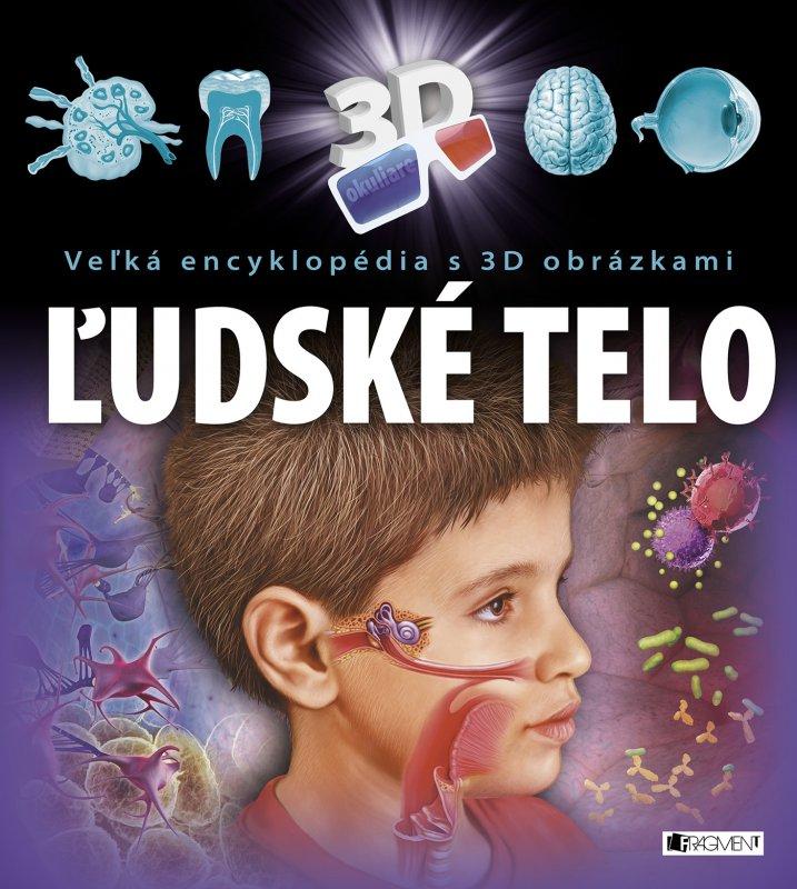 Veľká encyklopédia s 3D obrázkami – Ľudské telo