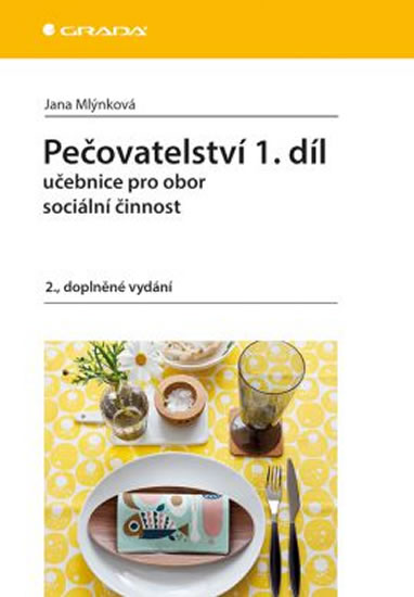Pečovatelství 1.díl - Učebnice pro obor sociální činnost - 2.vydání - Jana Mlýnková