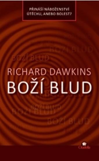 Boží blud - Přináší náboženství útěchu, anebo bolest? - Richard Dawkins