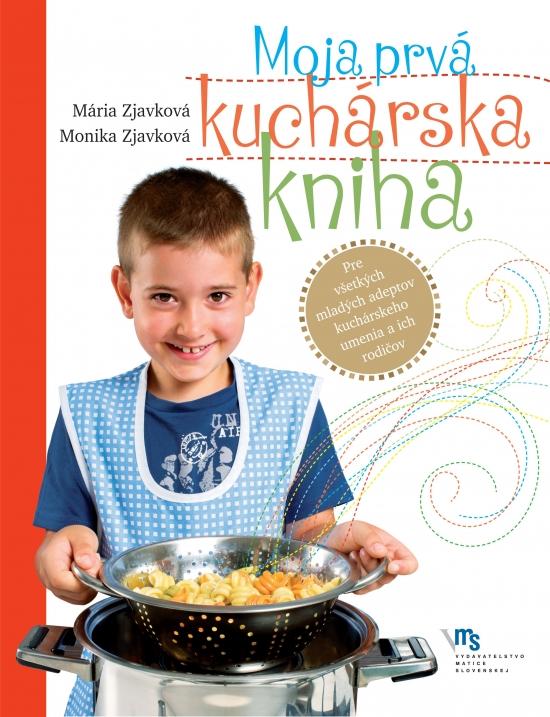 Moja prvá kuchárska kniha - Mária Zjavková