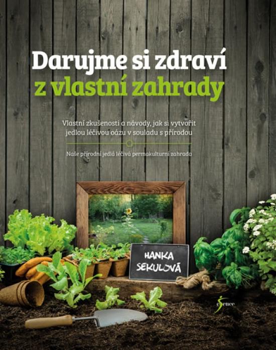Darujme si zdraví z vlastní zahrady