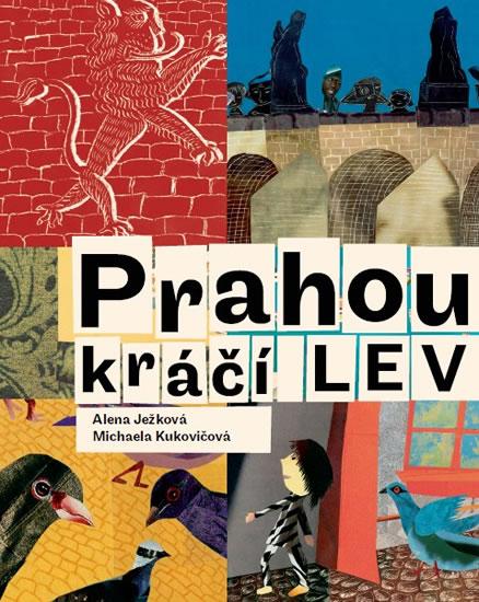 Prahou kráčí lev - 2.vydání - Alena Ježková