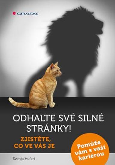 Odhalte své silné stránky! - Zjistěte, co ve vás je - Svenja Hofert