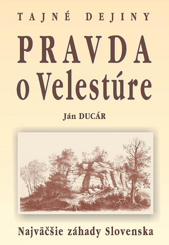 Pravda o Velestúre - Ján Ducár