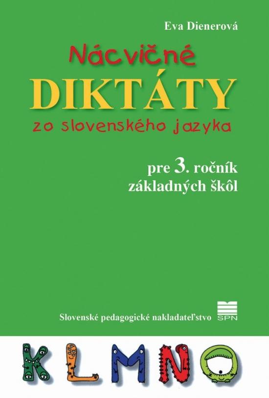 Nácvičné diktáty zo slovenského jazyka pre 3. ročník ZŠ, 2.vydanie - Eva Dienerová