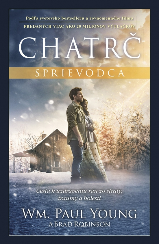 Chatrč - Sprievodca - William Paul Young, Brad Robinson