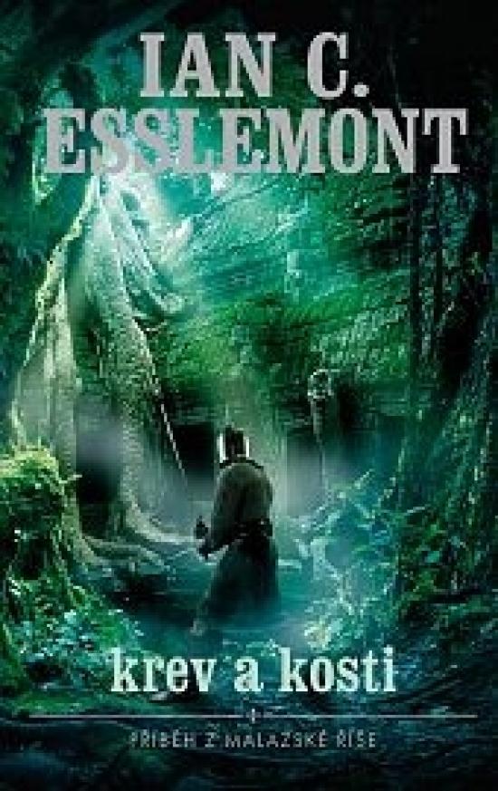 Malazská říše - Krev a kosti - Ian C. Esslemont