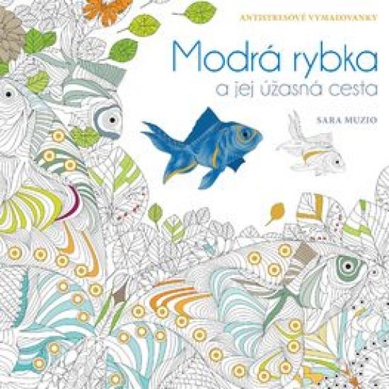 Modrá rybka a jej úžasná cesta