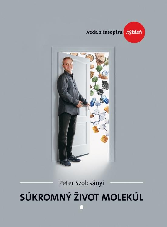Súkromný život molekúl - Peter Szolcsányi